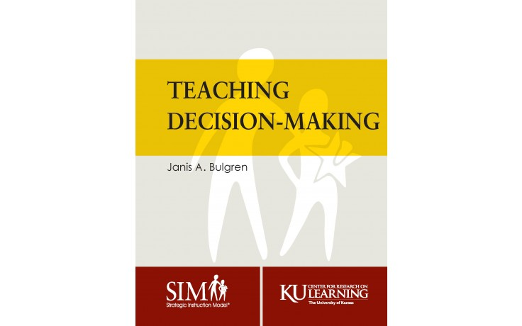 TEACHING DECISION MAKING (Janis A. Bulgren) (2018) BUNDLE: Downloadable PDF AND coil bound manual