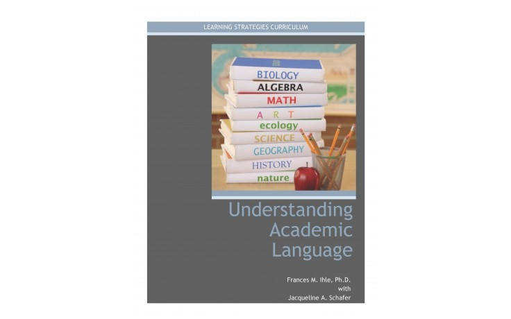 UNDERSTANDING ACADEMIC LANGUAGE (The Text Pattern Strategy) (Frances Ihle with Jacqueline Schafer) (2014)  (PDF Download)