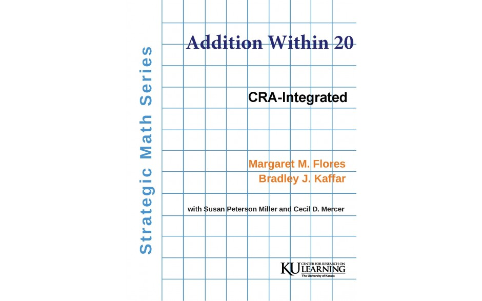 Strategic Math Series: ADDITION WITHIN 20  (Margaret M. Flores, Bradley J. Kaffar) BUNDLE: Coil bound manual AND PDF download