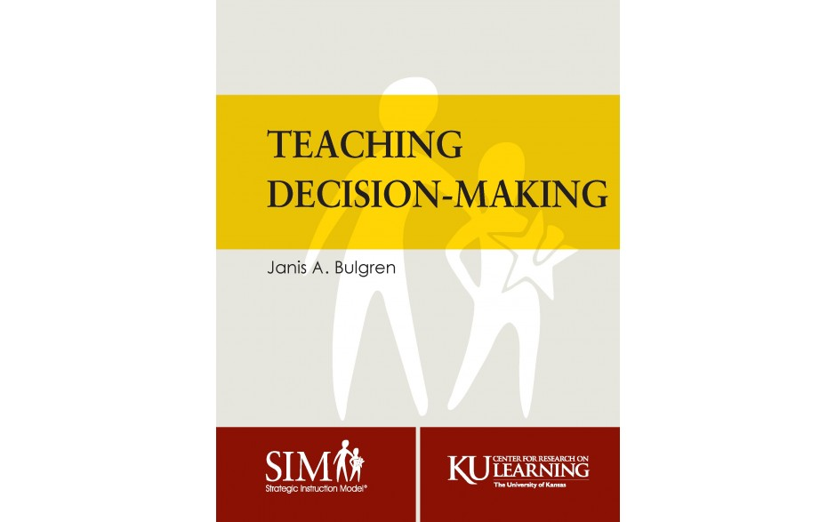 TEACHING DECISION MAKING (Janis A. Bulgren) (2018) (Downloadable Manual)
