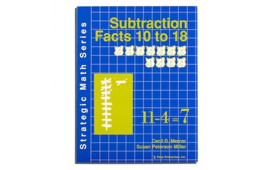 Strategic Math Series: SUTRACTION FACTS 10 to 18 (Cecil D. Mercer, Susan Peterson Miller)