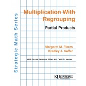 Strategic Math Series: MULTIPLICATION WITH REGROUPING: PARTIAL PRODUCTS  (Margaret M. Flores, Bradley J. Kaffar) BUNDLE: Coil Bound AND PDF Download