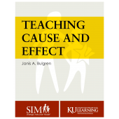 TEACHING CAUSE AND EFFECT (Janis A. Bulgren)(2014) (Coil Bound Manual)