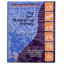 THE SELF-QUESTIONING STRATEGY (Jean B. Schumaker, Donald D. Deshler, Susan M. Nolan, Gordon R. Alley) (Softcover)